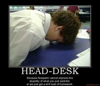 head-desk-facepalm-demotivational-poster-1274356860.jpg